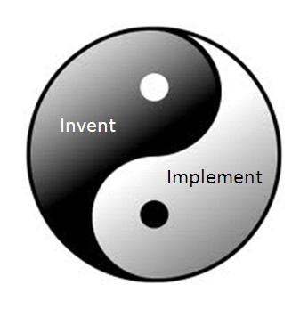 Invent and Implement are two parts of one whole!