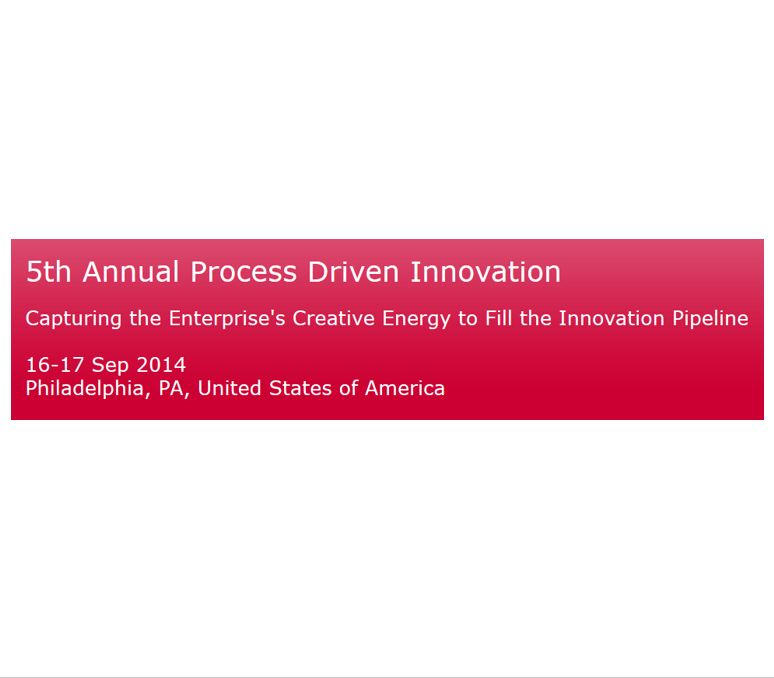 Join me for the 5th Annual Process Driven Innovation Conference, Philadelphia, Sep. 17, 2014